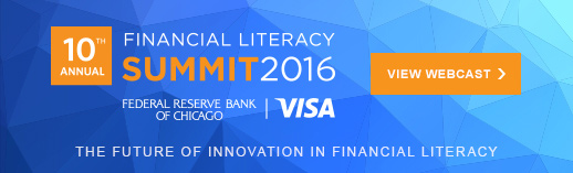 Financial Literacy Summit was held in Chicago and was hosted by Visa and the Federal Reserve Bank of Chicago
